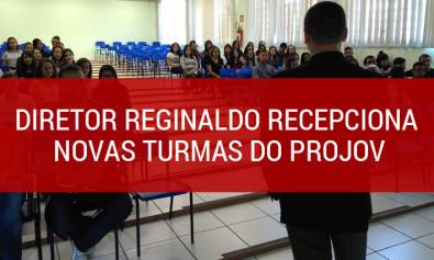 Diretor-Reginaldo-recepciona-novas-turmas-do-PROJOV